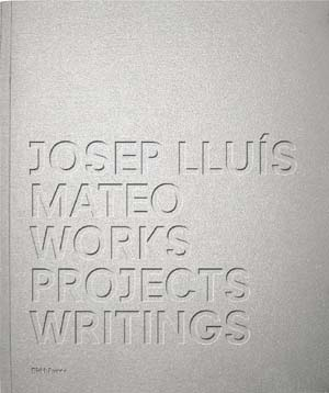 Josep Lluís Mateo. Works, Projects, Writings