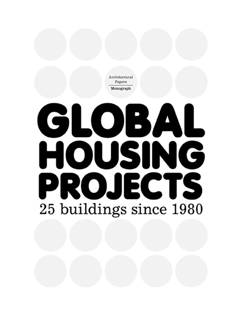 Global Housing Projects. 28 buildings since 1980