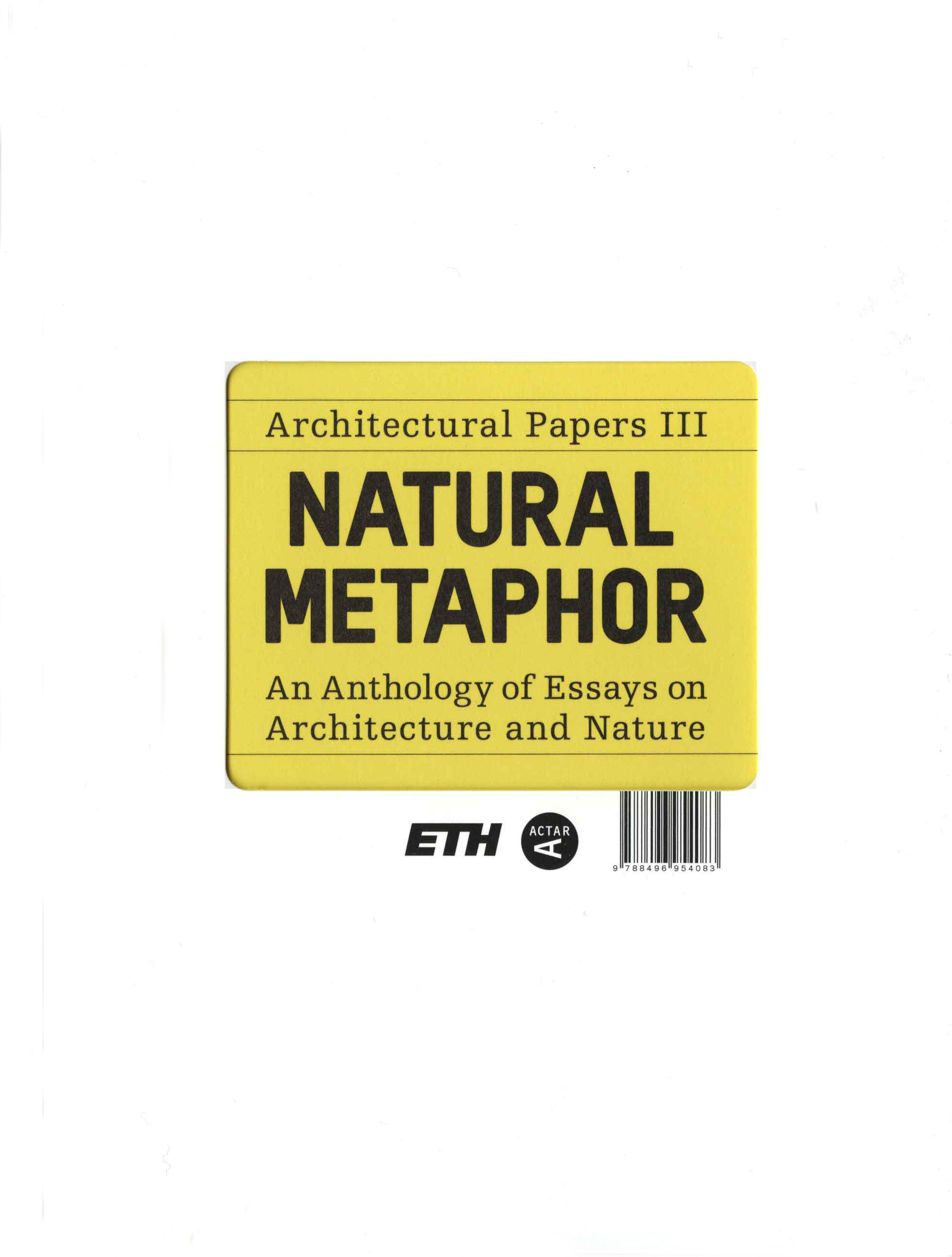 Natural Metaphor. Architectural Papers III