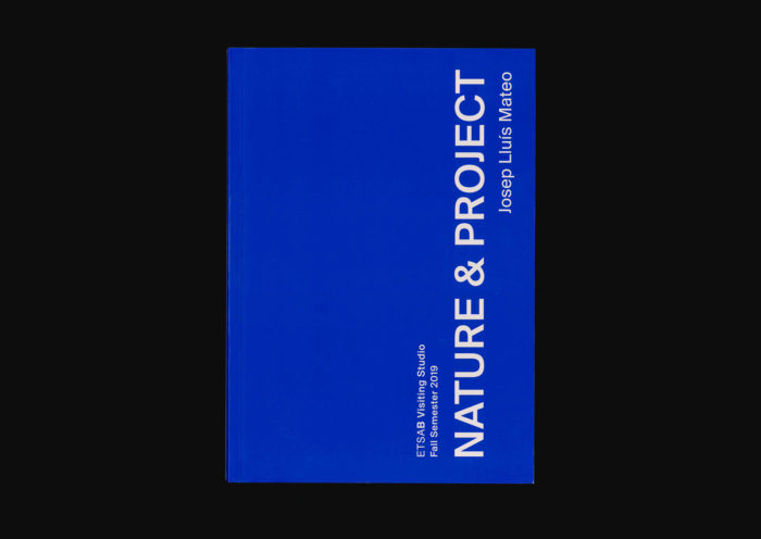 Nature & Project. Josep Lluís Mateo, ETSAB Visiting Studio